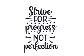 Strive For Progress Not Perfection Svg Cut File By Creative Fabrica Crafts Creative Fabrica