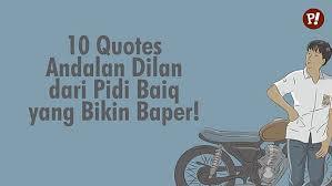 quotes andalan dilan dari pidi baiq yang bikin baper