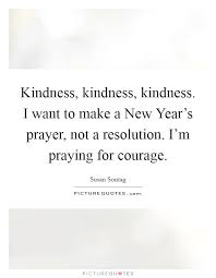 kindness kindness kindness i want to make a new year s