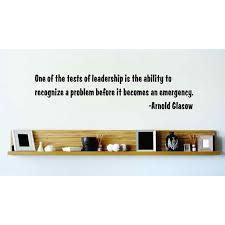 Custom Wall Decal One Of The Tests Of Leadership Is The Ability To Recognize A Problem Before It Becomes An Emergency 10x10 Walmart Com Walmart Com