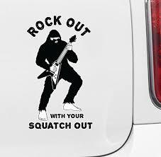 The Decal Store Com By Yadda Yadda Design Co Clr Car Sasquatch Rock Out W Your Squatch Out Bigfoot Guitar Sol