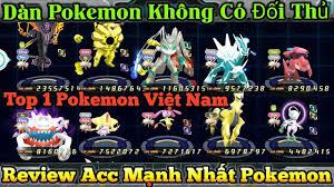 Review Acc Pokemon Mạnh Nhất Việt Nam Bất Khả Xâm Phạm - Top 1 ...