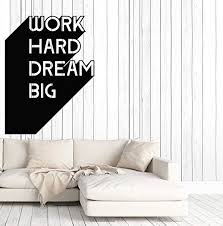 Amazon Com Vinyl Wall Decal Motivation Office Quote Work Hard Dream Big Inspire Business Stickers Mural Large Decor Ig5099 Black Home Kitchen