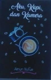 aku kopi dan kamera by ainun nufus
