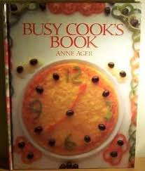 9781850510031: Busy Cook's Book - AbeBooks - Anne Ager: 1850510032