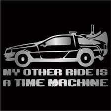 Oracal My Other Car Is A Time Machine Large Decal Choose Size Color Delorean