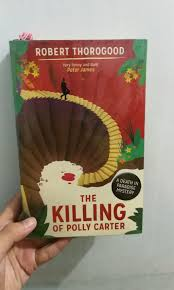 The Killing of Polly Carter by Robert Thorogood, Books, Books on Carousell