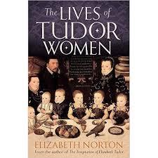 tudor women by elizabeth norton