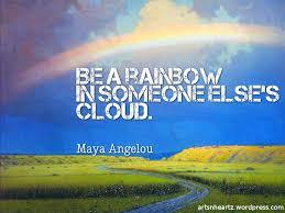 favorite inspiring rainbow quote a angelou com