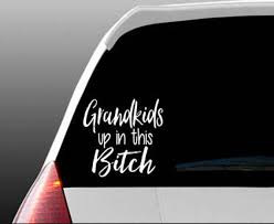 Grandkids Up In This Bitch Car Decal Window Decal Decal For Etsy