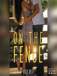 On The Fence By Kasie West Overdrive Ebooks Audiobooks And Videos For Libraries And Schools