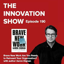 Brave New Work: Are You Ready to Reinvent Your Organization? with ...