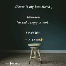 silence is my best friend quotes writings by saloni
