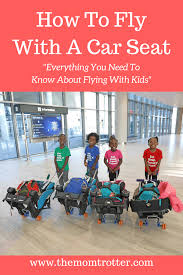 how to travel with a car seat in 2019