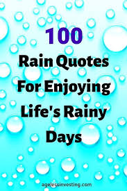 rain quotes for enjoying life s rainy days ageless investing