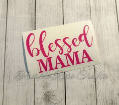 Artwork Wall Stickers Car Tumbler Or Laptop Custom One Blessed Mama Mom Quote Decal Sticker For Cup Menyari Com