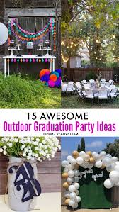 15 Awesome Outdoor Graduation Party Ideas Oh My Creative