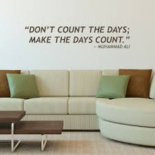 Don T Count The Days Make The Days Count Muhammad Ali Wall Decal Quote L206 Ebay