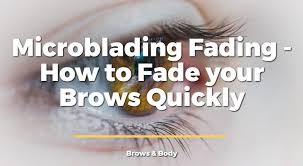 microblading fading how to fade your
