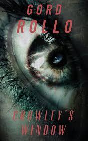 Amazon.fr - Crowley's Window - Rollo, Gord - Livres