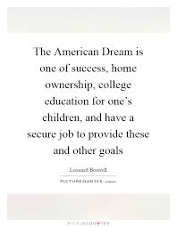 the american dream is one of success home ownership college