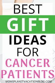 9 t cancer gift ideas mom s plan