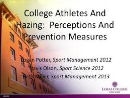 PPT - College Athletes And Hazing: Perceptions And Prevention Measures  PowerPoint Presentation - ID:2125362