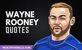 classic wayne rooney quotes wealthy gorilla