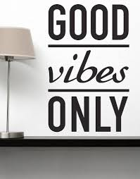 Good Vibes Only Motivational Vinyl Wall Decal 6011 Stickerbrand