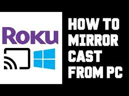 cast to roku from pc windows 10 how