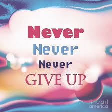 never give up quotes digital art by tuong vi