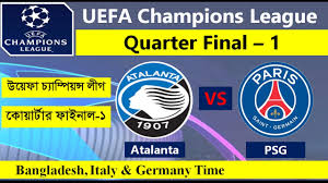 PSG vs Atalanta in UEFA Champions League Quarter Final 1 on 12 ...