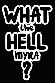 What the Hell Myra? : James Goode : 9781097876358