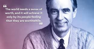 mr rogers quotes that will certainly brighten your day words