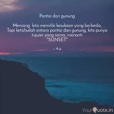 pantai dan gunung memang quotes writings by aray pikoli
