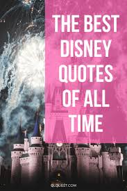 the best disney quotes of all time motivational magic