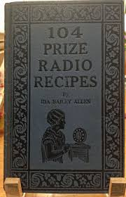 104 Prize Radio Recipes, 1926, Ida Bailey Allen. First Edition, First  Printing