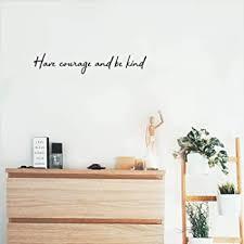 Amazon Com Ruki Have Courage Be Kind Inspirational Wall Decal Vinyl Sticker Art Room Decor 23 X 10 Black Home Kitchen