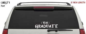 Graduate Handmade Vinyl Lettering Christy Font Add Your Year Decal Sticker Back Window Decal Car Window Truck Decal Jeep Decal Sticker Sold By Big Tees Printing On Storenvy