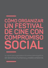 Como Organizar Un Festival De Cine Con Compromiso Social By Micgenero Issuu