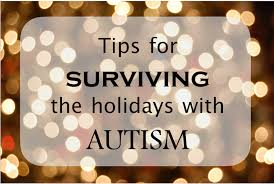 Tips for managing Autism during the holidays – Spring Forward for Autism
