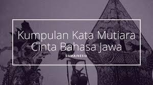 contoh status kata kata cinta bahasa jawa damainesia