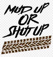 Up Or Shut With Tire Tracks Decal Mud Up Or Shut Up Svg Clipart 2848354 Pikpng