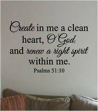 Create In Me A Clean Heart Psalm 51 10 Home Decor Decal Wall Art Vinyl Sticker For Sale Online Ebay