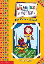 The Amazing Days of Abby Hayes: Have Wheels, Will Travel Part 4 : Monica  Gesue : 9780439178785