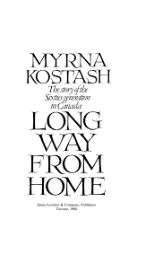 Peel 9091: Kostash, Myrna, Long way from home: The story of the sixties  generation in Canada (1980)