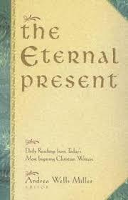 The Eternal Present : Andrea Wells Miller : 9780824521127
