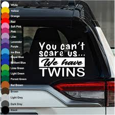 You Can T Scare Us We Have Twins Car Decal Crazy4decals