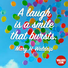 """a laugh is a smile that bursts """" mary h waldrip com"""