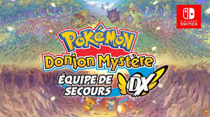 Pokémon Donjon Mystère équipe de secours DX, remake sur nintendo ...